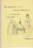 RUISBROEK - PUURS - DE KAPELANIE VAN DE HEILIGE CATHARINA  1231 / 1981 -  71 BLZBOEKJE VAN F MOEYERSOMS - Livres, BD, Revues