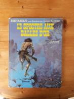 BLUEBERRY 12 LE SCEPTRE AUX BALLES D'OR A Charlier Giraud Lieutenant édition Originale éo Cow Boy Armée Far West - Blueberry