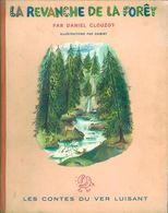 La Revanche De La Foret Daniel Clouzot Illustrations Dawint EO 1947 +++B E+++ LIVRAISON GRATUITE - Bücher, Zeitschriften, Comics