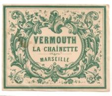 VERMOUTH LA CHAINETTE MARSEILLE    C752 - Etiquettes