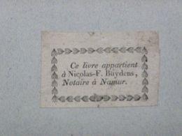 Ex-libris Typographique XVIIIème - BELGIQUE - NICOLAS-F BUYDENS, Notaire à Namur - Bookplates