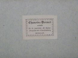 Ex-libris Typographique XIXème - BELGIQUE - CHANOINE DONNET CURE DE LA PAROISSE DE SAINT JACQUES SUR CAUDENBERG - Bookplates