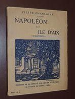 Napoléon à L'île D'Aix (juillet 1815) / Pierre Chanlaine  1927 - Libros, Revistas, Cómics