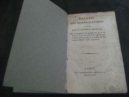 Recueil Des Interrogatoires Subis Par Le Général Moreau 1804 Complot Royaliste Napoléon Empire Pichegru Lajolais Rolland - Livres, BD, Revues