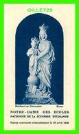 IMAGES RELIGIEUSES - NOTRE-DAME DES ÉCOLES, STATUE DE 1958 - PRIÈRES PAUL EMILE CARDINAL LÉGER 1961 - - Devotion Images