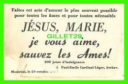 IMAGES RELIGIEUSES - JÉSUS. MARIE, JE VOUS AIME SAUVEZ LES AMES ! - PAUL EMILE CARDINAL LÉGER EN 1953 - - Devotion Images