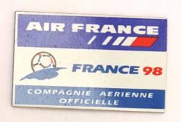 Pin's FRANCE 98 - AIR FRANCE Compagnie Aérienne Officielle - Le Logo De La Coupe Du Monde - Arthus Bertrand - J430 - Football