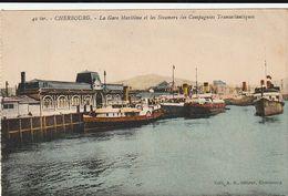 Carte Postale. France. Cherbourg. La Gare Maritime Et Les Steamers Des Compagnies Transatlantiques. Etat Moyen. - Paquebots