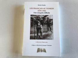 Les Français Au Tonkin (1870-1902) Une Conquete Difficile - Histoire