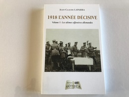 1918 L'année Décisive - Volume 1, Les Ultimes Offensives Allemandes - War 1914-18