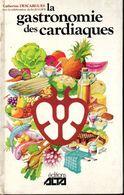 La Gastronomie Des Cardiaques Editions Alte 1977. - Gastronomie