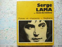 Poésie Et Chansons Seghers éditeur Chansons D'aujourd'hui Serge Lama Par Cécile Barthélémy 1974 Avec Dédicace - Poesie
