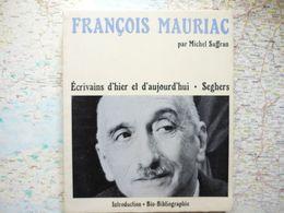François Mauriac Par Michel Suffran  Editeur Pierre Seghers Collection Ecrivains D'hier Et D'aujourd'hui 1973 - Books, Magazines, Comics