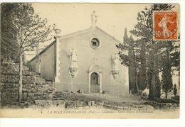 Carte Postale Ancienne La Roquebrussanne - Chapelle Nôtre Dame D'Inspiration - La Roquebrussanne