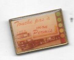Pin's  Transport, Camion, Touche  Pas  à  Mon  Permis - Transportes