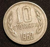 BULGARIE - BULGARIA - 10 STOTINKI 1962 - KM 62 - Bulgarien