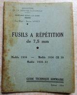 GUIDE TECHNIQUE FUSILS A REPETITION DE 7,5 Mm MODELE 1936 . 1936 CR 39 .1936-51. COLONEL GOURAUD TIR GRENADE ANTI CHAR - Armi Da Collezione