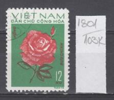 103K1801 / 1974 - Michel Nr. 757 Used ( O ) Rose  Rosen Rosier - Flowers Fleurs Blumen , North Vietnam Viet Nam - Vietnam