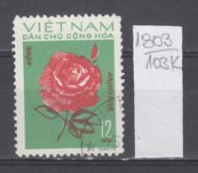 103K1803 / 1974 - Michel Nr. 757 Used ( O ) Rose  Rosen Rosier - Flowers Fleurs Blumen , North Vietnam Viet Nam - Vietnam