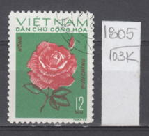 103K1805 / 1974 - Michel Nr. 757 Used ( O ) Rose  Rosen Rosier - Flowers Fleurs Blumen , North Vietnam Viet Nam - Vietnam