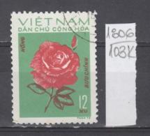 103K1806 / 1974 - Michel Nr. 757 Used ( O ) Rose  Rosen Rosier - Flowers Fleurs Blumen , North Vietnam Viet Nam - Vietnam
