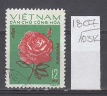 103K1807 / 1974 - Michel Nr. 757 Used ( O ) Rose  Rosen Rosier - Flowers Fleurs Blumen , North Vietnam Viet Nam - Vietnam