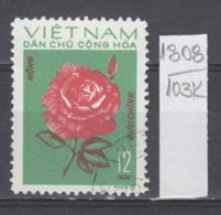 103K1808 / 1974 - Michel Nr. 757 Used ( O ) Rose  Rosen Rosier - Flowers Fleurs Blumen , North Vietnam Viet Nam - Vietnam