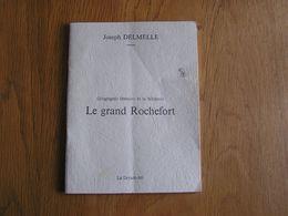Géographie Littéraire De Wallonie LE GRAND ROCHEFORT Régionalisme Humain Ave Et Auffe Eprave Lesse Jemelle Lessive - Culture