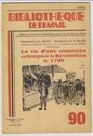 Bibliothèque De Travail N°90 (1949) - La Vie D'une Commune En 1789 - Documentetio G. DELAGE - 6-12 Ans