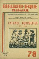 Bibliothèque De Travail N°78 (1949) - Enfance Bourgeoise En 1889 - Dessin Et Texte De A. CARLIER - 6-12 Ans
