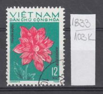 103K1833 / 1974 - Michel Nr. 756 Used ( O ) Dahlia Dahlien - Flowers Fleurs Blumen , North Vietnam Viet Nam - Vietnam