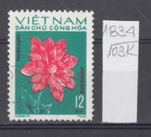 103K1834 / 1974 - Michel Nr. 756 Used ( O ) Dahlia Dahlien - Flowers Fleurs Blumen , North Vietnam Viet Nam - Vietnam