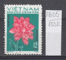103K1835 / 1974 - Michel Nr. 756 Used ( O ) Dahlia Dahlien - Flowers Fleurs Blumen , North Vietnam Viet Nam - Vietnam