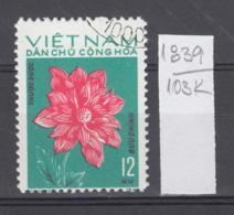 103K1839 / 1974 - Michel Nr. 756 Used ( O ) Dahlia Dahlien - Flowers Fleurs Blumen , North Vietnam Viet Nam - Vietnam
