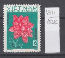 103K1841 / 1974 - Michel Nr. 756 Used ( O ) Dahlia Dahlien - Flowers Fleurs Blumen , North Vietnam Viet Nam - Vietnam
