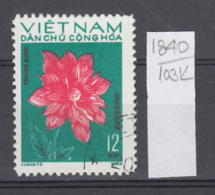 103K1840 / 1974 - Michel Nr. 756 Used ( O ) Dahlia Dahlien - Flowers Fleurs Blumen , North Vietnam Viet Nam - Vietnam