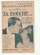 PARTITION MACHINALEMENT De L'OPERETTE TA BOUCHE Editions FRANCIS SALABERT 1922 - Noten & Partituren