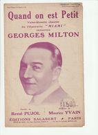 PARTITION QUAND ON EST PETIT De L'OPERETTE MIAMI Georges MILTON - Noten & Partituren