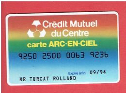 CARTE BANCAIRE CREDIT MUTUEL DU CENTRE CARTE ARC EN CIEL - Credit Cards (Exp. Date Min. 10 Years)