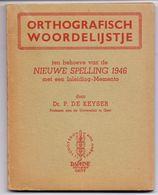 Brochure - Orthografisch Woordenlijstje Nieuwe Spelling 1946 - Dr. P. De Keyser - Univ. Gent - Uitgave Daphne - Culture