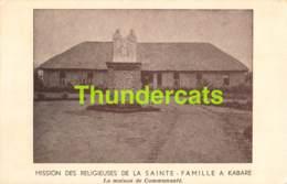 CPA CONGO BELGE MISSION DES RELIGIEUSES DE LA SAINTE FAMILLE A KABARE LA MAISON DE COMMUNAUTE - Congo Belge - Autres