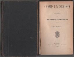 Anton Giulio Barrili - Come Un Sogno - Fratelli Treves- Milano - 1897 - Libros, Revistas, Cómics