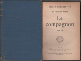 Margueritte, Victor - Le Compagnon - Ernest Flammarion Editeurs - Paris - 1923 - Libros, Revistas, Cómics