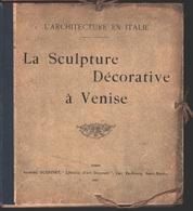 La Sculpture Dècorative à  Venise (2e Sèrie - B) - Libros, Revistas, Cómics