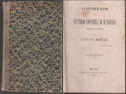 La Vita E Il Regno Di Vittorio Emanuele II Di Savoia Primo Re D'Italia - Massari - Libros, Revistas, Cómics