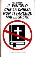 Il Vangelo Che La Chiesa Non Ti Farebbe Mai Leggere - Tim Newton - Livres, BD, Revues