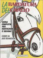 La Bardatura Del Cavallo. Guida Completa Per Equitazione.. - J.Richardson - Livres, BD, Revues