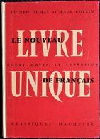 Lucien Dumas - Paul Collin - Le Nouveau Livre Unique De Français - Cours Moyen -  Classiques Hachette - ( 1964 ) . - 6-12 Ans
