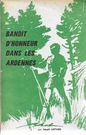 Bandit D'honneur Dans Les Ardennes. Joseph Liétatrd. Gedinne. 1973 - Culture