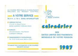 Petit Calendrier 1987 CRAM Du Massif Central Des Dates Limites Des Paiements Mensuels De Votre Pension - Calendari